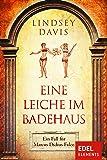 Eine Leiche im Badehaus: Ein Fall für Marcus Didius Falco (German Edition)