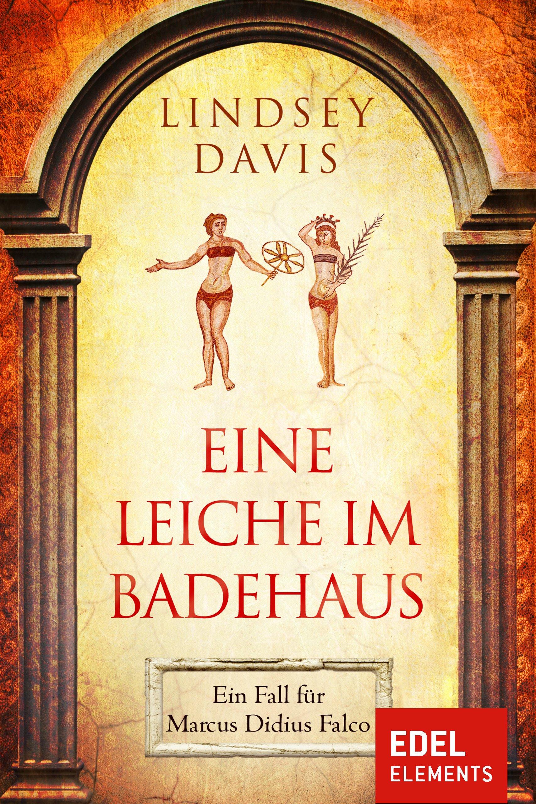 Eine Leiche im Badehaus: Ein Fall für Marcus Didius Falco (German Edition) por Lindsey Davis