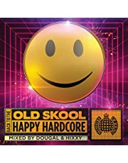 Back to the Old Skool: Happy Hardcore - Ministry of Sound