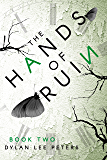 The Hands of Ruin: Book Two