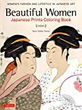 Beautiful Women Japanese Prints Coloring Book: Women's Fashion and Lifestyle in Japanese Art (Colouring Books)