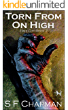 Torn From On High: Free City Book 2 (The Free City Series)