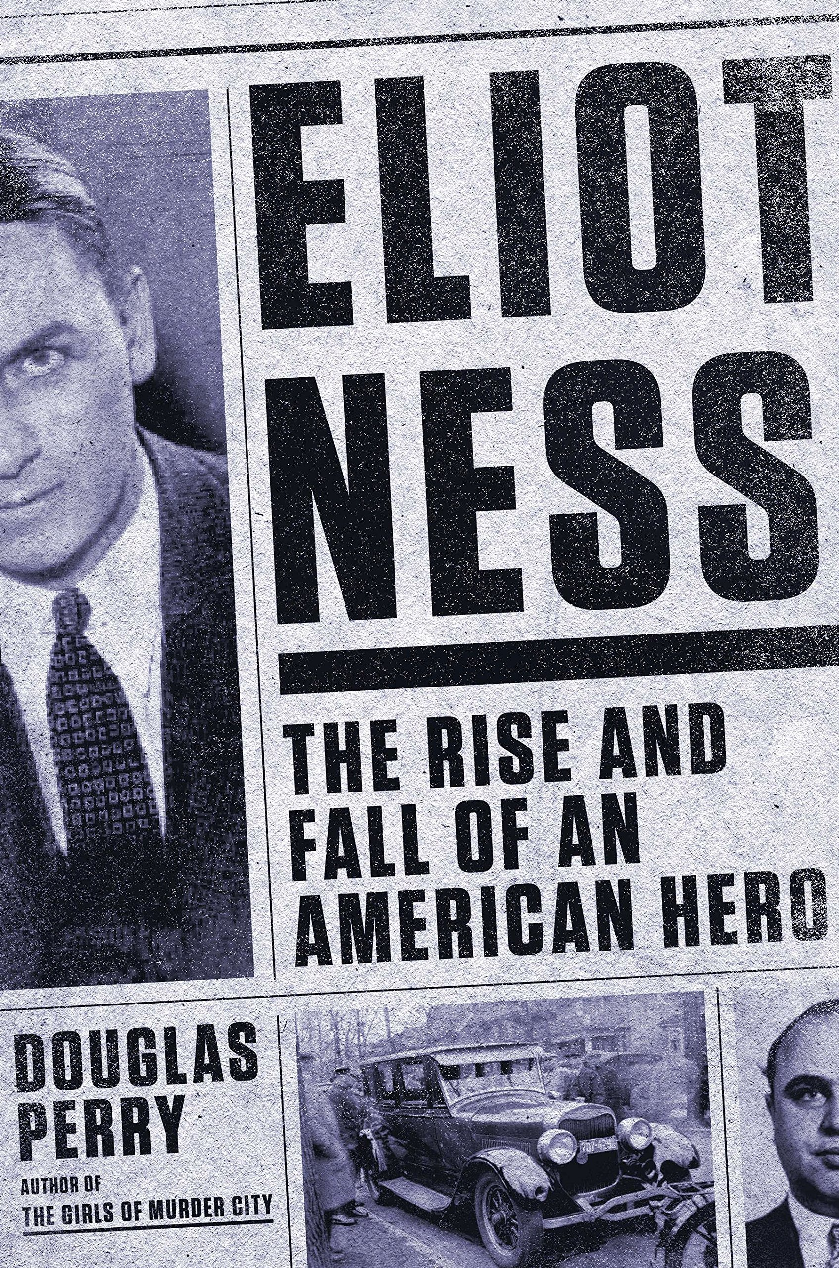 Amazon fr - Eliot Ness: The Rise and Fall of an American