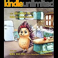 The Adventures of Ruby Pricklebottom: Book One: Ruby Has PKU