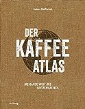 Der Kaffeeatlas: Die ganze Welt des Spitzenkaffees (HALLWAG Wein - Atlanten)