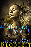 The Reflective Dissent (#3): A New Adult Dark Fantasy Paranormal Romance (The Reflection Series)