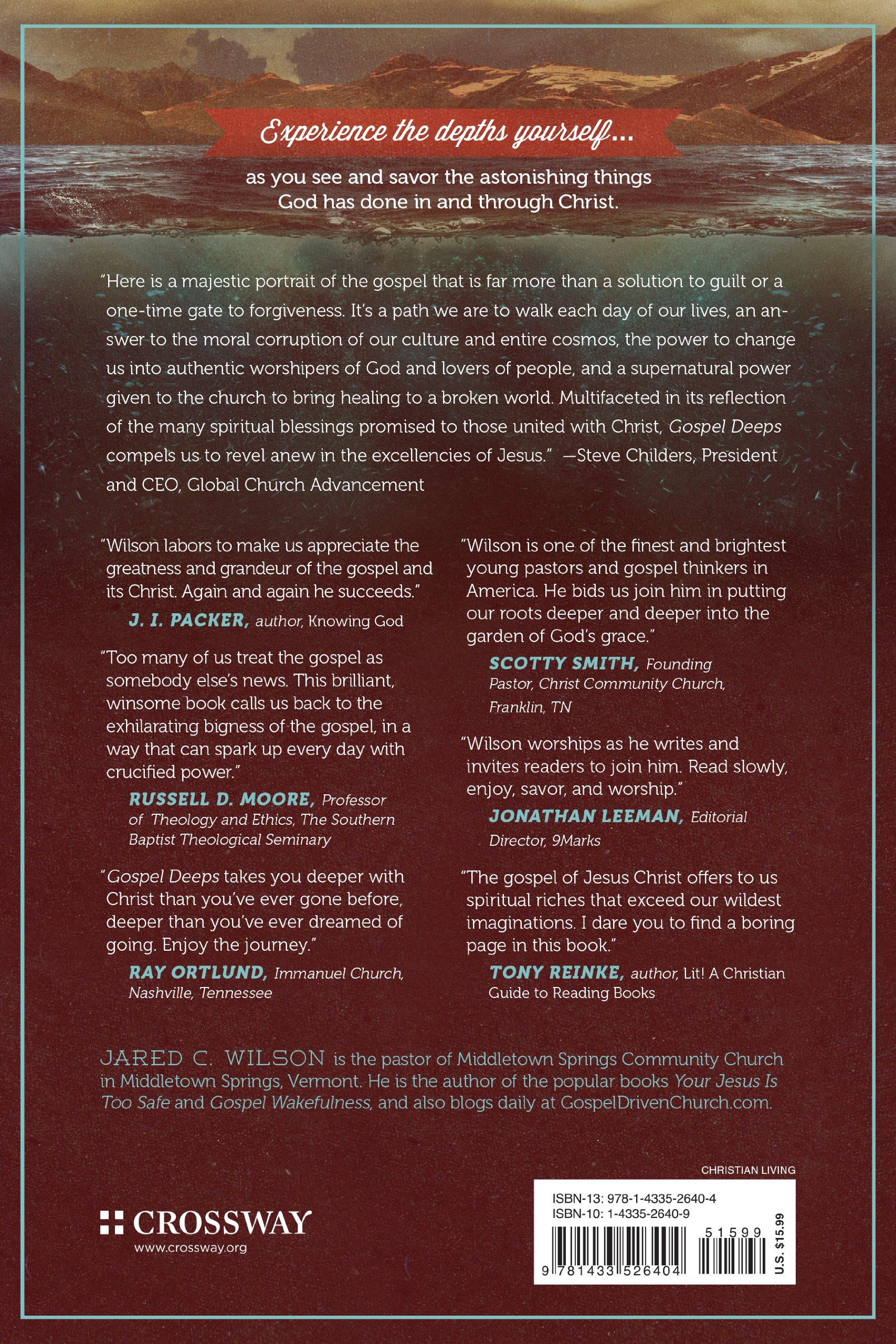 Gospel Deeps: Reveling in the Excellencies of Jesus: Jared C. Wilson ...