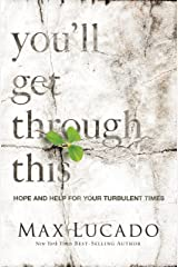 You'll Get Through This: Hope and Help for Your Turbulent Times Kindle Edition