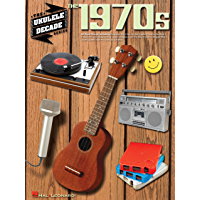 The 1970s - Ukulele Songbook: Ukulele Decade Series book cover