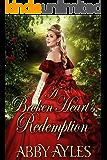 A Broken Heart\'s Redemption: A Historical Regency Romance Novel