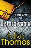 Unforgivable: A gritty new police drama for fans of Stuart MacBride (Dc Will Macready)