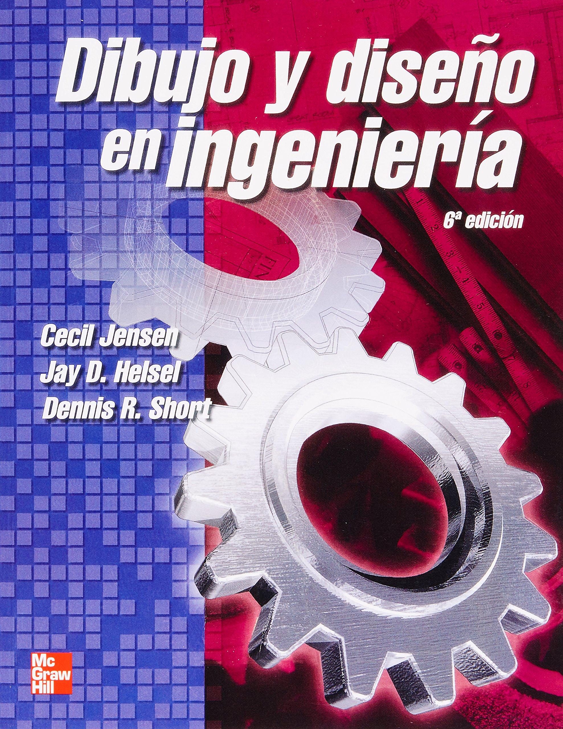 Dibujo y Diseno En Ingenieria Spanish Edition Cecil Jensen
