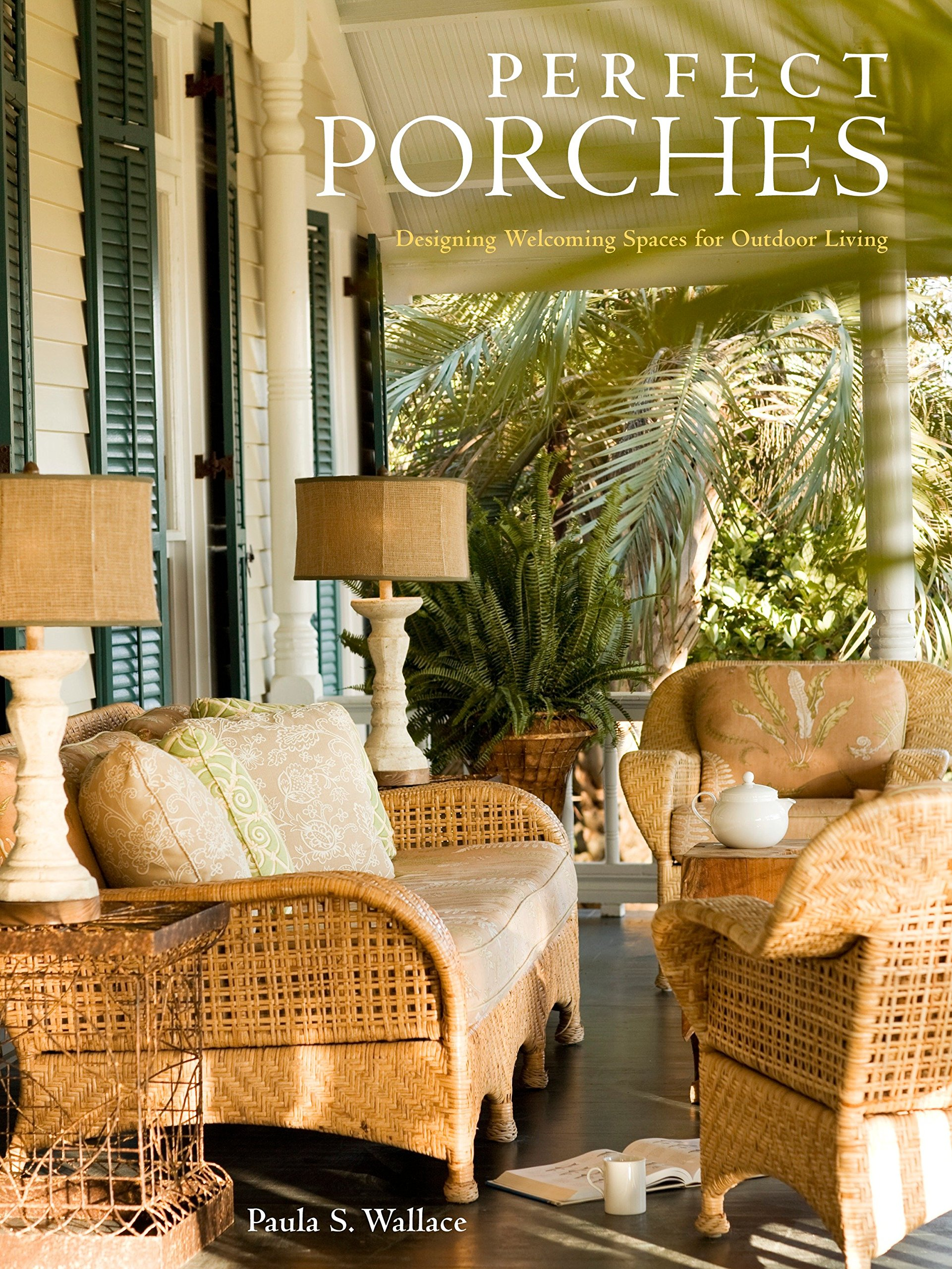 Download Perfect Porches: Designing Welcoming Spaces for Outdoor Living PDF