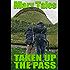 Taken Up The Pass: Multiple partner erotica (The Gang Book 1)