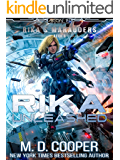 Rika Unleashed - A Tale of Cyborgs and Mechanized Warfare (Rika's Marauders Book 6)