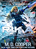 Rika Unleashed - A Tale of Cyborgs and Mechanized Warfare (Aeon 14: Rika's Marauders Book 6) (English Edition)