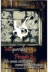 Pecado 2: No serás civilizada como los alemanes (La Malquerida) (Spanish Edition) Kindle Edition