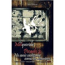 Pecado 2: No serás civilizada como los alemanes (La Malquerida) (Spanish Edition) May 8, 2017