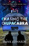 Chasing the Chupacabra (Critter Catchers Book 2)
