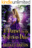 A Damsel for the Mysterious Duke: A Historical Regency Romance Book