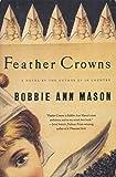 Feather Crowns: A Novel