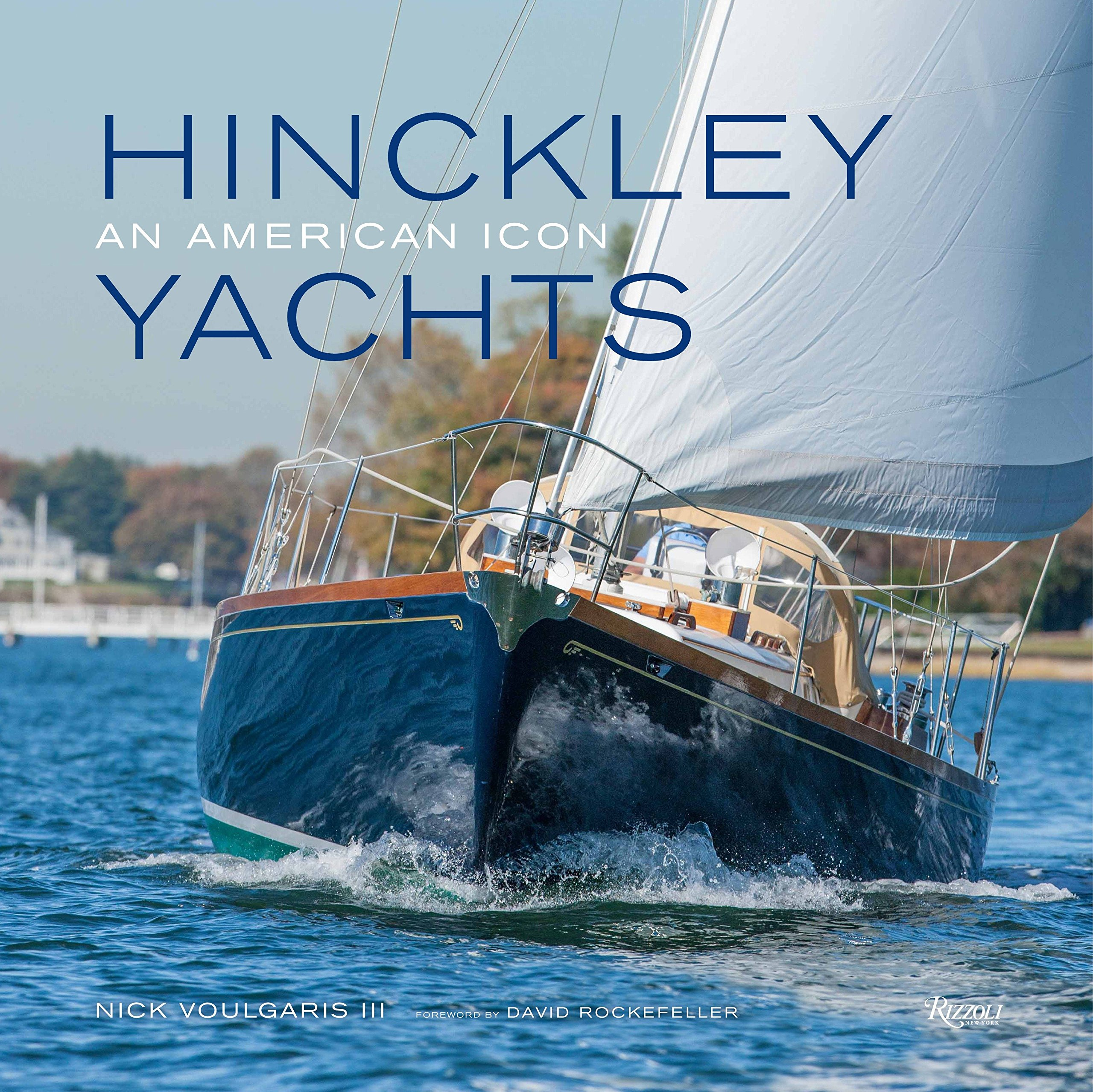 Hinckley Yachts: An American Icon by Rizzoli