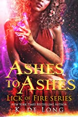 Ashes to Ashes (Lick of Fire) Kindle Edition