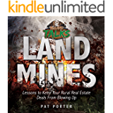 Land Mines: Lessons to Keep Your Rural Real Estate Deals from Blowing Up