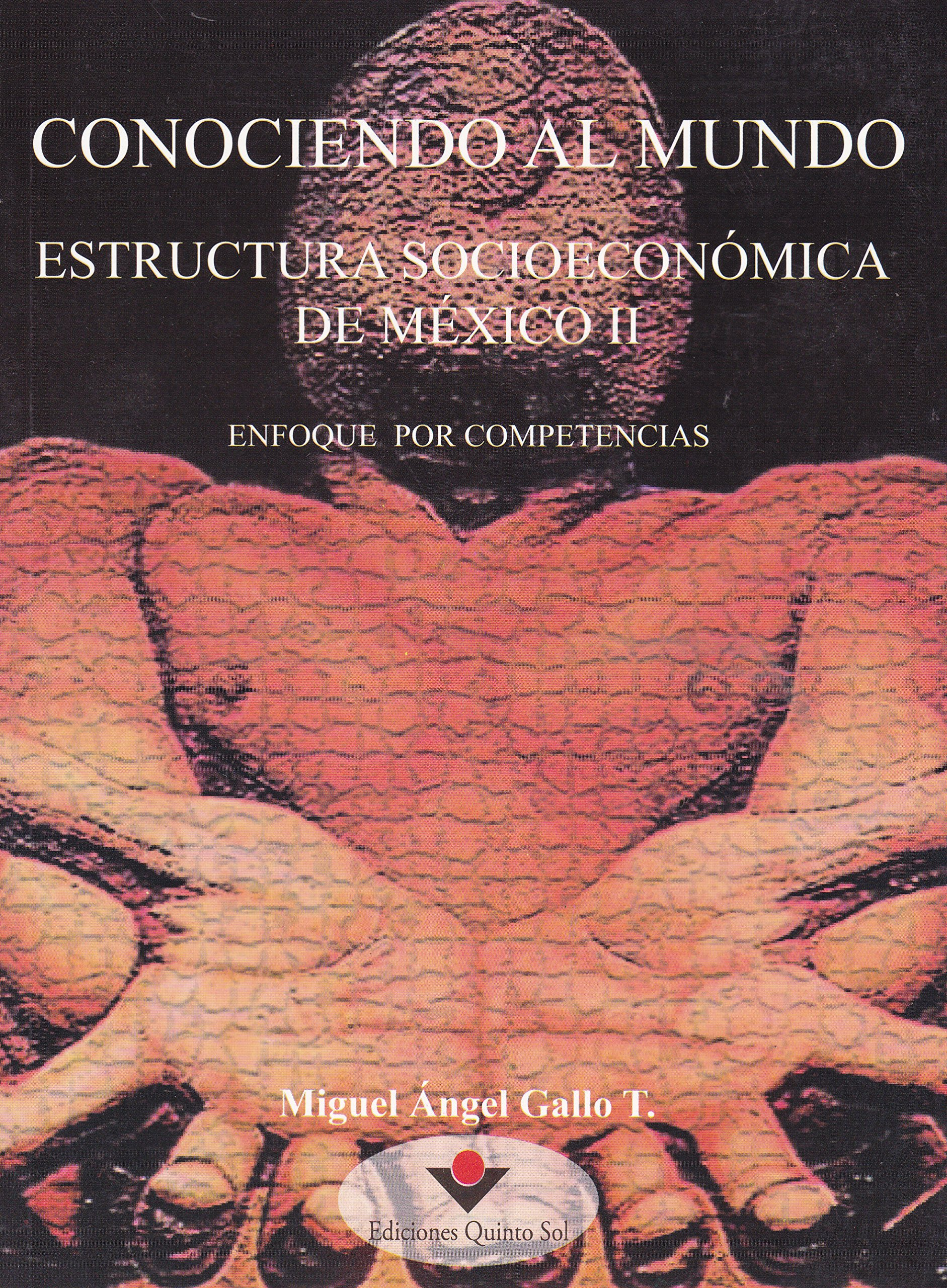 Download Conociendo al mundo estructura socioeconomica de Mexico II. (Spanish Edition) PDF