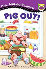 Pig Out! (All Aboard Picture Reader) Paperback