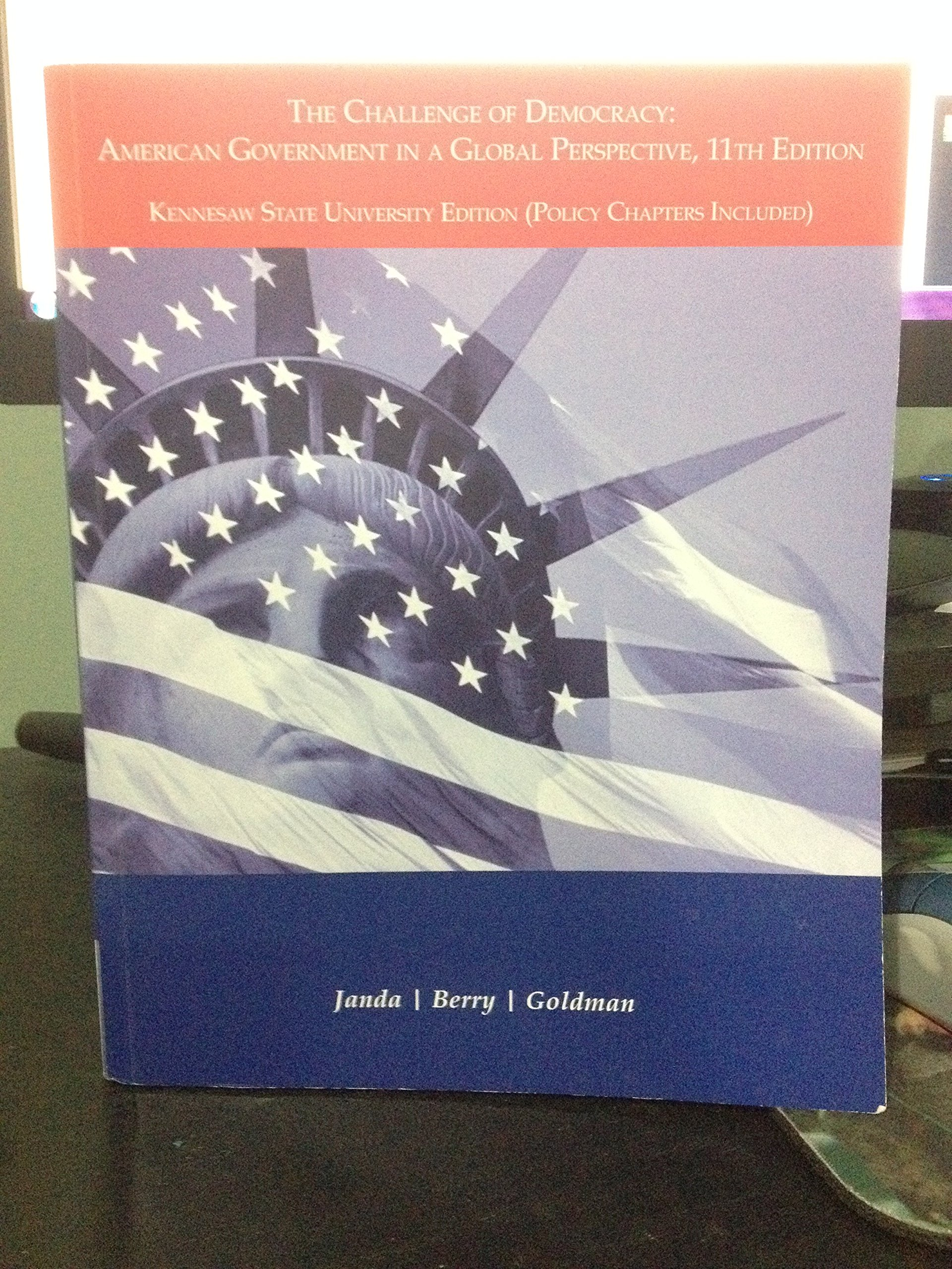 The Challenge of Democracy: American Government in a Global Perspective, 11th  edition: Jeffrey M Berry, Jerry Goldman Kenneth Janda: 9781285214894: ...