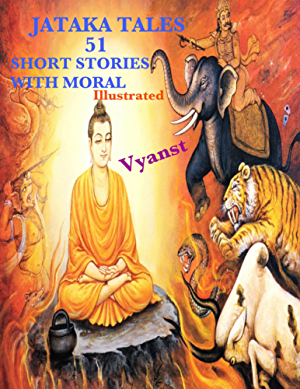 Jataka Tales 51 Short Stories with Moral (Illustrated)