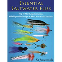 Essential Saltwater Flies: Step-by-Step Typing Instructions - 38 Indispensable Designs and Their Most Useful Variations