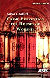 Crime Prevention for Houses of Worship, 2nd Edition