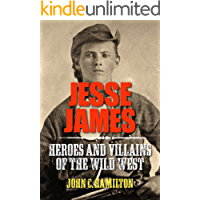 Jesse James (Heroes and Villains of the Wild West Book 2)