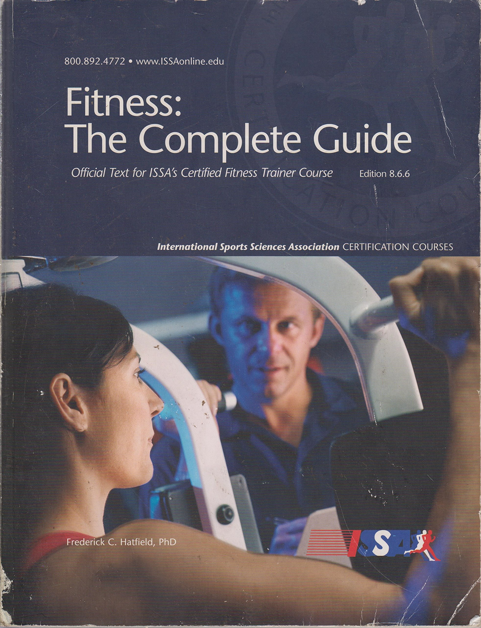 254ebc797b0 Fitness  The Complete Guide Official Text for ISSA s Certified Fitness  Trainer Course (Edition 8.6.6.) Paperback – 2011