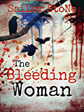 The Bleeding Woman: Book Two of 'The Girl on a Cross Trilogy