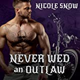 Never Wed an Outlaw: Deadly Pistols MC Romance (Outlaw Love) Series, Book 4