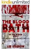 The Blood Bath (In The Blood Book 4)