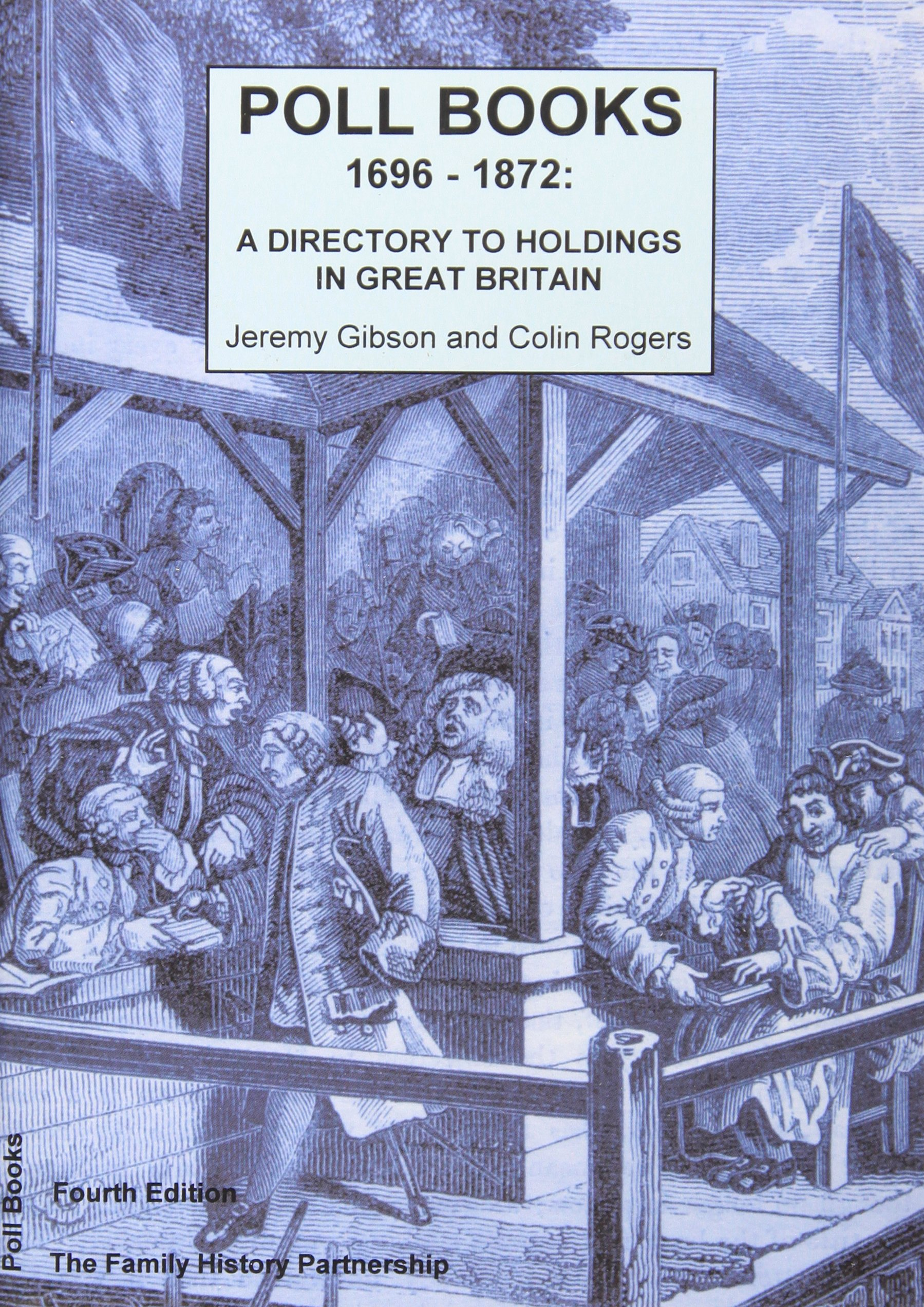 Poll Books 1696-1872: A Directory to Holdings in Great Britain Paperback – 2 May 2008 Jeremy Gibson Colin Rogers 1906280096 Local History
