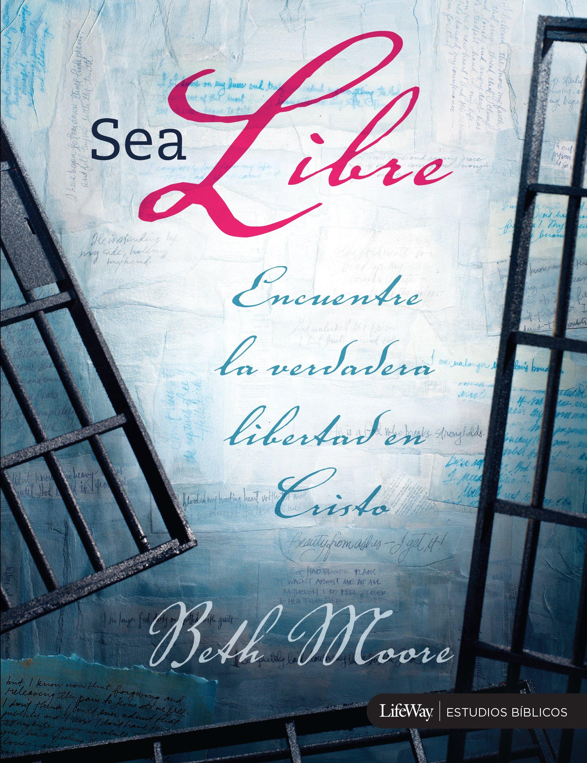 Sea Libre: Encuentre La Verdadera Libertad Cristo: Amazon.es: Beth Moore: Libros