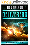 Deliverers: A Military Science Fiction Space Opera (The Chaos Shift Cycle Book 4)