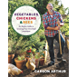 Vegetables, Chickens & Bees: An Honest Guide to Growing Your Own Food Anywhere