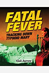 Fatal Fever: Tracking Down Typhoid Mary Hardcover