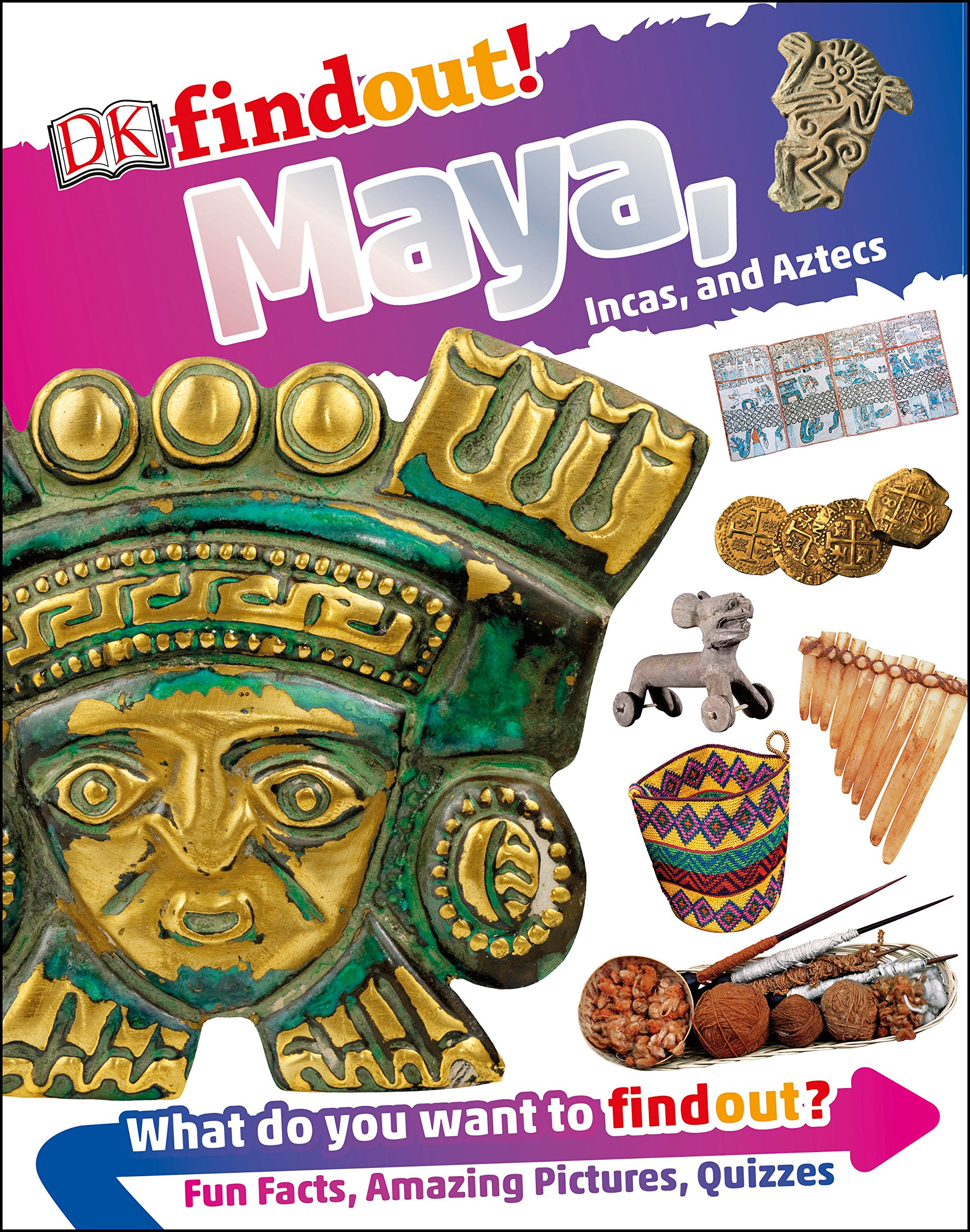 Dkfindout! Maya Incas and Aztecs