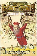 Leonardo da Vinci (Giants of Science) Kindle Edition