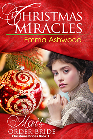 Mail Order Bride: Christmas Miracles (Christmas Brides Book 1)