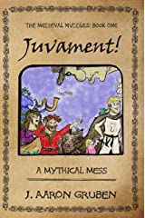 Juvament!: A Mythical Mess (Medieval Muddles Book 1) Kindle Edition