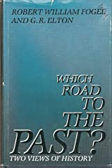 Which Road to the Past?: Two Views of History Hardcover