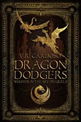 Dragon Dodgers: A Novella (Wounds in the Sky Prequels) Kindle Edition